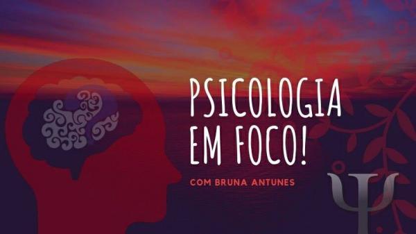 A Psicologia e suas diversas áreas de atuação - parte II