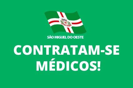 São Miguel do Oeste abre Chamamento Público Simplificado para contratação de médicos
