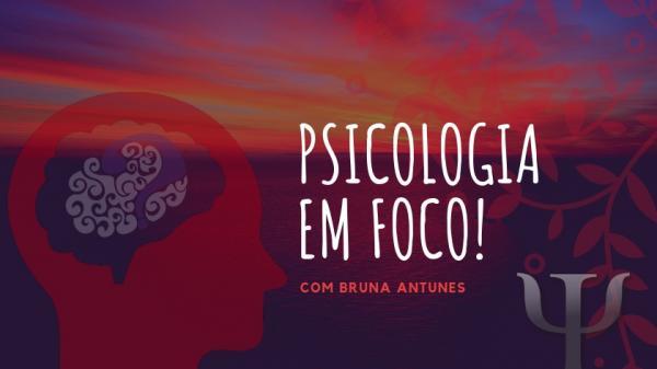 Coluna Psicologia em Foco entra no ar a partir desta quinta-feira